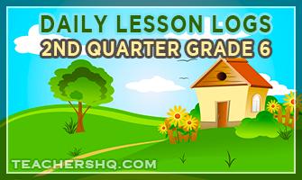 K-12 Daily Lesson Logs for Grade 6 – 2nd Quarter