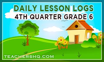 K-12 Daily Lesson Logs for Grade 6 – 4th Quarter